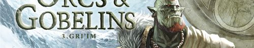 Orcs & Goblins – Tome 3: Gri'im