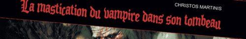 La Mastication du Vampire dans son Tombeau