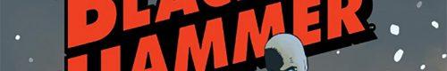 Black Hammer – Tome 2