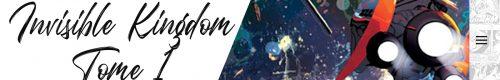 Invisible Kingdom – Tome 1